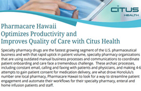 Pharmacare Hawaii Optimizes Productivity and Improves Quality of Care with Citus Health