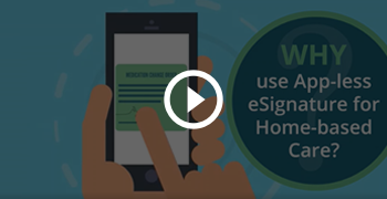 App-less electronic signature for home-based care