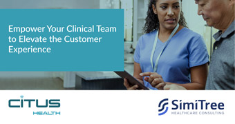 Empower Your Clinical Team to Elevate the Customer Experience